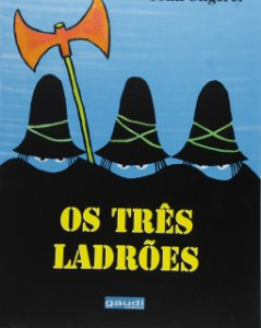 TRES LADROES, OS