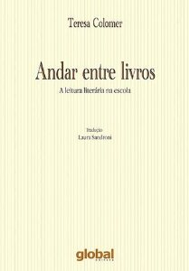 ANDAR ENTRE LIVROS - A LEITURA LITERARIA NA ESCOLA