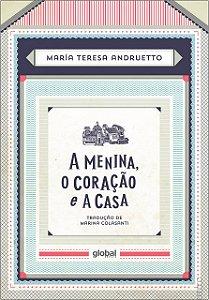MENINA, O CORACAO E A CASA, A