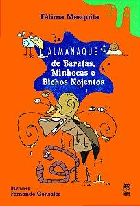 ALMANAQUE DE BARATAS, MINHOCAS E BICHOS NOJENTOS