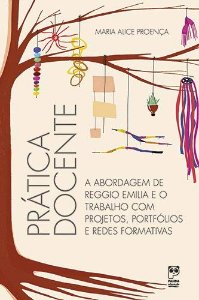 PRÁTICA DOCENTE -  A ABORDAGEM DE REGGIO E O TRABALHO COM PROJETOS, PORTIFÓLIOS E REDES FORMATIVAS