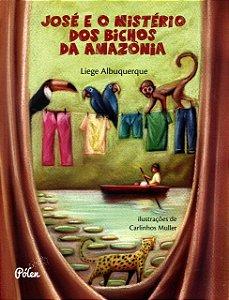 JOSE E O MISTERIO DOS BICHOS DA AMAZONIA