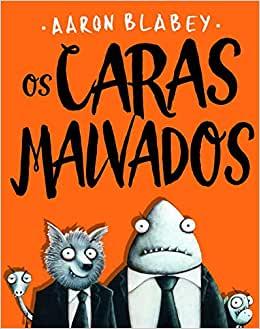 CARAS MALVADOS, OS