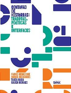 CONTACAO DE HISTORIAS: TRADIÇÃO, POÉTICAS E INTERFACES