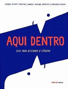 AQUI DENTRO - GUIA PARA DESCOBRIR O CEREBRO