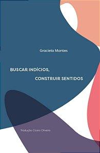 BUSCAR INDICIOS CONSTRUIR SENTIDOS