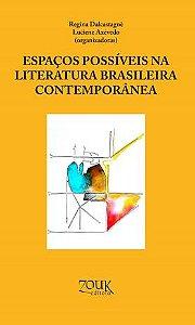 ESPAÇOS POSSÍVEIS NA LITERATURA BRASILEIRA CONTEMPORÂNEA