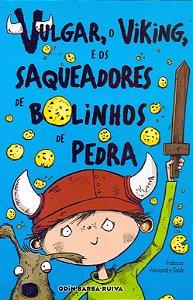 VULGAR, O VIK., E OS SAQ. DE BOLINHOS DE PEDRA