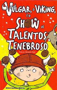 VULGAR, O VIKING, E O SHOW DE TALENTOS TENEBROSO