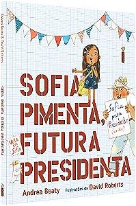 SOFIA PIMENTA, FUTURA PRESIDENTA - Coleção Jovens Pensadores - CAPA DURA