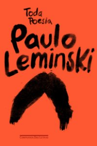 TODA POESIA: PAULO LEMINSKI