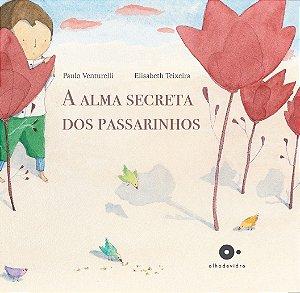 ALMA SECRETA DOS PASSARINHOS, A