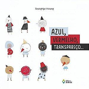 AZUL, VERMELHO, TRANSPARECO...