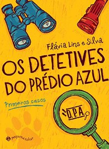DETETIVES DO PREDIO AZUL, OS- PRIMEIROS CASOS.