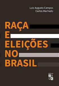 RAÇA E ELEICOES NO BRASIL