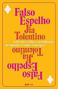 FALSO ESPELHO, REFLEXOES SOBRE A AUTOILUSAO