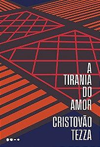 TIRANIA DO AMOR, A