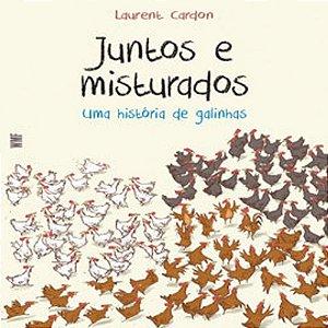 JUNTOS E MISTURADOS. UMA HISTORIA DE GALINHAS