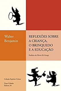 REFLEXOES SOBRE A CRIANCA, O BRINQUEDO...