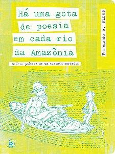 HA UMA GOTA DE POESIA EM CADA RIO DA AMAZONIA