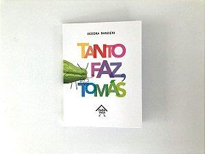 TANTO FAZ, TOMAS