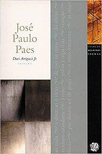 MELHORES POEMAS DE JOSÉ PAULO PAES,OS