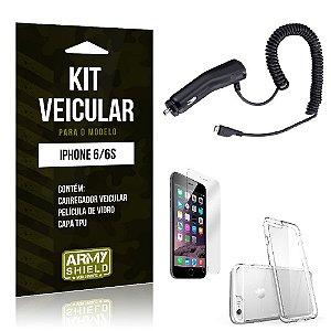 Kit Veicular Iphone 6/ 6S Película de Vidro + Capa Tpu + Carregador Veicular  -ArmyShield