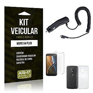 Kit Veicular Motorola moto g4 play Película de Vidro + Capa Tpu + Carregador Veicular  -ArmyShield