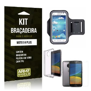 Kit Braçadeira  Motorola Moto E4 Plus Película de Vidro +  Braçadeira + TPU   - Armyshield