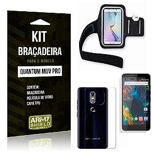 Kit Braçadeira Quantum Muv Pro Braçadeira + Capa + Película  - Armyshield