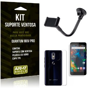 Kit Suporte Ventosa Quantum Muv Pro Suporte + Capa + Película  - Armyshield