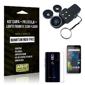 Kit Quantum Muv Pro Capa Silicone + Película de Vidro + Fisheye com Flash - Armyshield