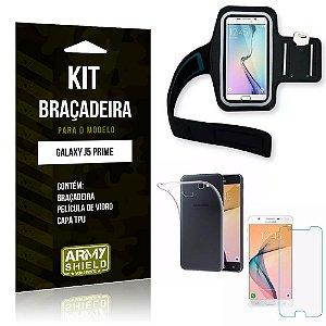 Kit Braçadeira Samsung Galaxy J5 Prime Braçadeira + Capa + Película de Vidro - Armyshield