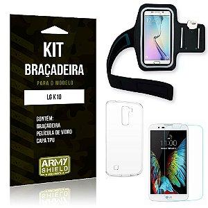 Kit Braçadeira LG  K10 Braçadeira + Capa + Película de Vidro - Armyshield