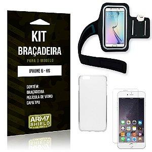 Kit Braçadeira Apple iPhone 6/6S Braçadeira + Capa + Película de Vidro - Armyshield