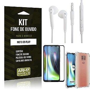 Kit Fone de Ouvido Moto G9 Play + Capa Anti Impacto + Película Vidro 3D - Armyshield