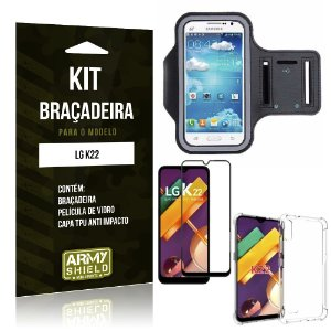 Kit Braçadeira LG K22 Braçadeira + Capinha Anti Impacto + Película de Vidro 3D - Armyshield