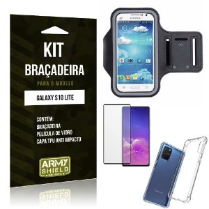Kit Braçadeira Galaxy S10 Lite Braçadeira + Capinha Anti Impacto + Película de Vidro 3D - Armyshield