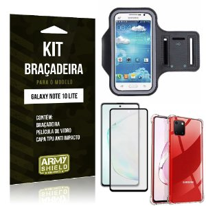 Kit Braçadeira Galaxy Note 10 Lite + Capinha Anti Impacto + Película de Vidro 3D - Armyshield