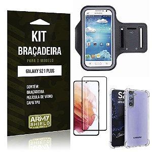 Kit Braçadeira Galaxy S21 Plus Braçadeira + Capinha Anti Impacto + Película de Vidro 3D - Armyshield