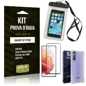 Kit Prova D'água Galaxy S21 Plus Capinha Prova D'água +Capa Anti Impacto +Película 3D - Armyshield