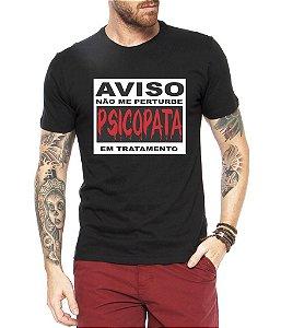 Camiseta Masculina Engraçadas Psicopata - Personalizadas/ Customizadas/ Estampadas/ Camiseteria/ Estamparia/ Estampar/ Personalizar/ Customizar/ Criar/ Camisa Blusas Baratas Modelos Legais Loja Online