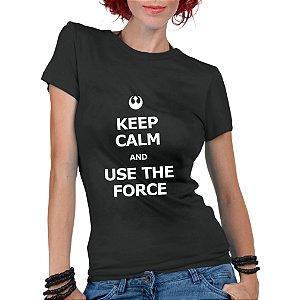 Camiseta Feminina Star Wars Keep Calm and Use the Force - Personalizadas/ Customizadas/ Estampadas/ Camiseteria/ Estamparia/ Estampar/ Personalizar/ Customizar/ Criar/ Camisa Blusas Baratas Modelos Legais Loja Online