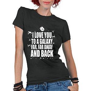 Camiseta Feminina Star Wars Filme Love Galaxy - Personalizadas/ Customizadas/ Estampadas/ Camiseteria/ Estamparia/ Estampar/ Personalizar/ Customizar/ Criar/ Camisa Blusas Baratas Modelos Legais Loja Online