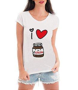 Camiseta Tshirt Blusa Feminina  I Love Nutella - Personalizada/ Estampadas/ Camiseteria/ Estamparia/ Estampar/ Personalizar/ Customizar/ Criar/ Camisa T-shirts Blusas Baratas Modelos Legais Loja Online
