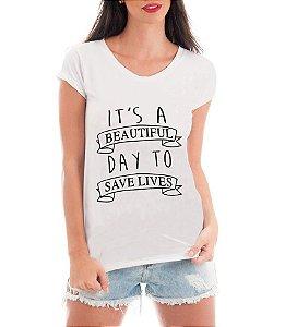 Camiseta Feminina Blusa Grey's Anatomy Frases Save Lives Séries - Frases Engraçadas Personalizadas/ Customizadas/ Estampadas/ Camiseteria/ Estamparia/ Estampar/ Personalizar/ Customizar/ Criar/ Camisa Blusas