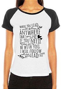 Camiseta Feminina Gilmore Girls Frase You Lead I Will Follow Raglan - Personalizadas/ Customizadas/ Estampadas/ Camiseteria/ Estamparia/ Estampar/ Personalizar/ Customizar/ Criar/ Camisa Blusas Baratas Modelos Legais Loja Online