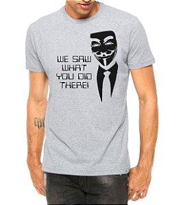 Camiseta Masculina Anonymus We Saw Nerd Geek Cinza - Personalizadas/ Customizadas/ Estampadas/ Camiseteria/ Estamparia/ Estampar/ Personalizar/ Customizar/ Criar/ Camisa Blusas Baratas Modelos Legais Loja Online