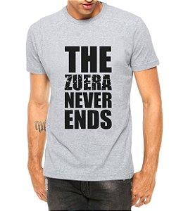 Camiseta Masculina The Zueira Never Ends Cinza - Personalizadas/ Customizadas/ Estampadas/ Camiseteria/ Estamparia/ Estampar/ Personalizar/ Customizar/ Criar/ Camisa Blusas Baratas Modelos Legais Loja Online