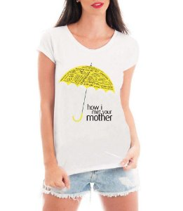Camiseta Feminina Blusa How I Met Your Mother - Seriado/ Série/ Customizadas/ Estampadas/ Camiseteria/ Estamparia/ Estampar/ Personalizar/ Customizar/ Criar/ Camisa Blusas
